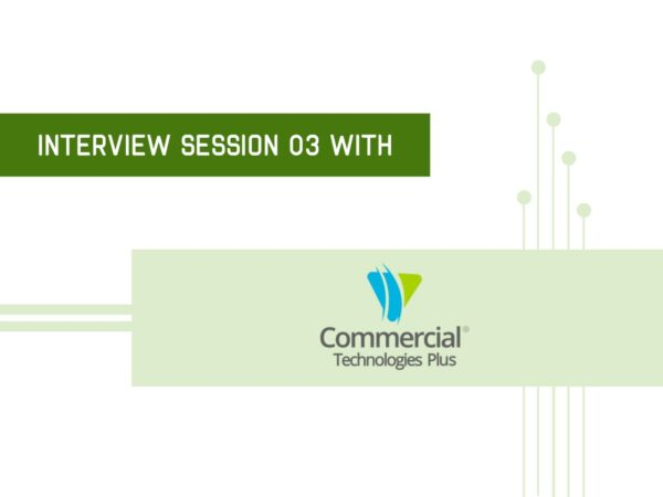The interview session with Commercial Technologies Plus successfully concluded