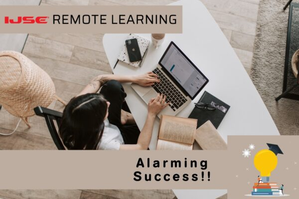 Remote learning – Alarming Success!!