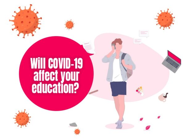 Will COVID-19 affect your education?