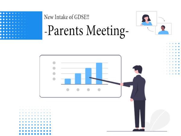 New Intake of GDSE!! -Parents Meeting-