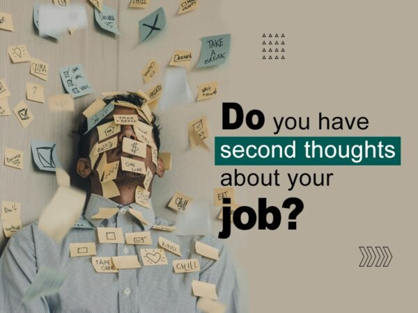 Do you have second thoughts about your job?